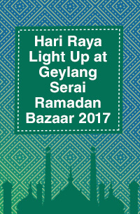 Hari Raya Light Up At Geylang Serai Bazaar 2017